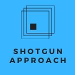 Shotgun Approach in Marketing